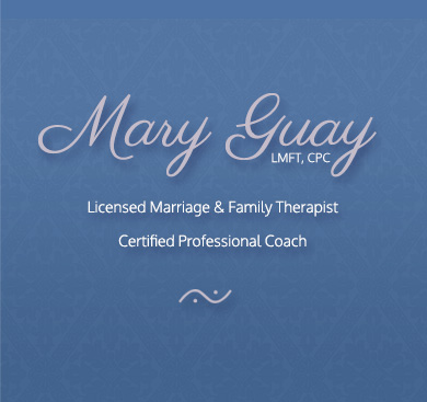Mary Guay, LMFT, CPC - Licensed Marriage & Family Therapist, Certified Professional Coach
